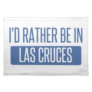 I'd rather be in Las Cruces Placemat