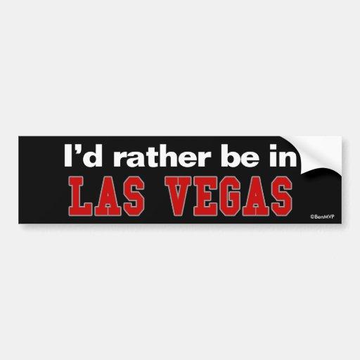 I'd Rather Be In Las Vegas Bumper Sticker
