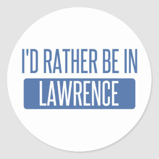 I'd rather be in Lawrence IN Classic Round Sticker