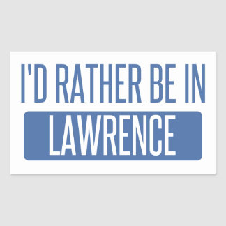 I'd rather be in Lawrence IN Rectangular Sticker