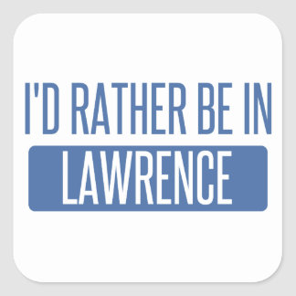 I'd rather be in Lawrence IN Square Sticker