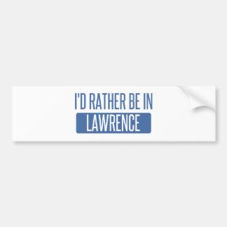 I'd rather be in Lawrence KS Bumper Sticker