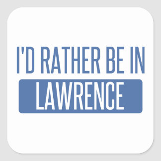 I'd rather be in Lawrence KS Square Sticker