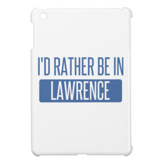 I'd rather be in Lawrence MA Cover For The iPad Mini