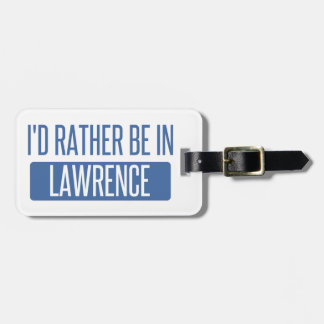 I'd rather be in Lawrence MA Luggage Tag