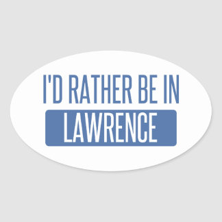 I'd rather be in Lawrence MA Oval Sticker