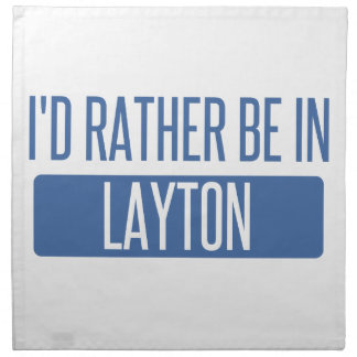 I'd rather be in Layton Napkin
