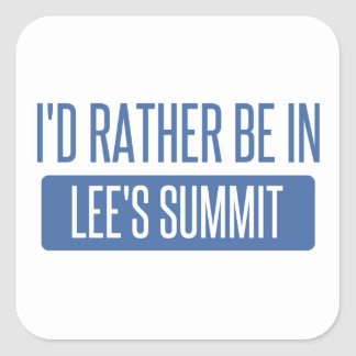 I'd rather be in Lee's Summit Square Sticker