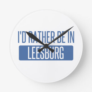 I'd rather be in Leesburg Round Clock