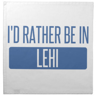 I'd rather be in Lehi Napkin