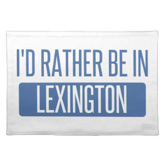 I'd rather be in Lexington Placemat