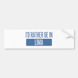 I'd rather be in Lima Bumper Sticker