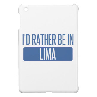 I'd rather be in Lima iPad Mini Case