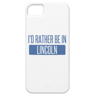 I'd rather be in Lincoln CA Case For The iPhone 5