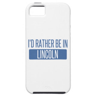 I'd rather be in Lincoln CA iPhone 5 Covers