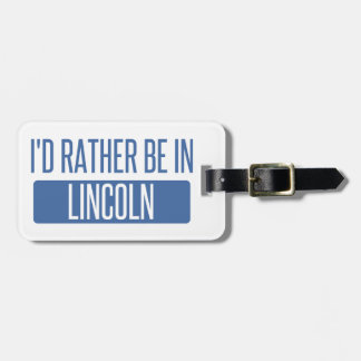 I'd rather be in Lincoln NE Luggage Tag
