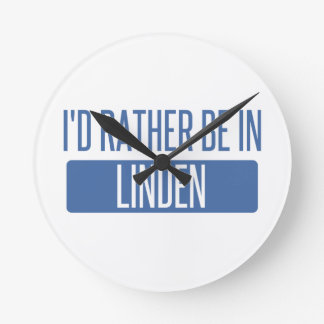 I'd rather be in Linden Round Clock