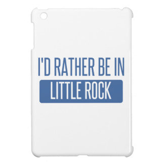 I'd rather be in Little Rock Case For The iPad Mini