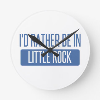 I'd rather be in Little Rock Round Clock