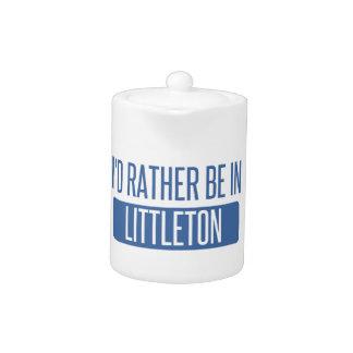 I'd rather be in Littleton