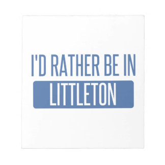 I'd rather be in Littleton Notepad