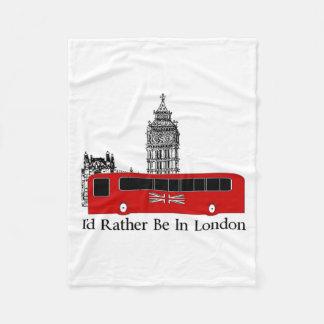 I'd Rather Be In London Fleece Blanket