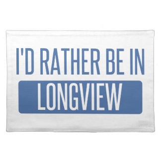 I'd rather be in Longview WA Placemat
