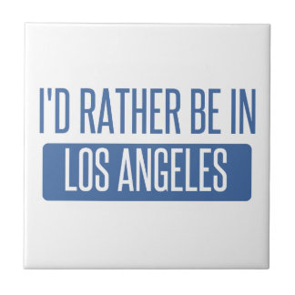 I'd rather be in Los Angeles Tile