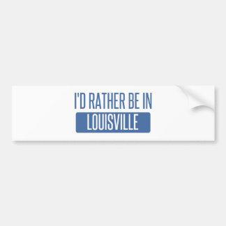I'd rather be in Louisville Bumper Sticker