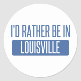 I'd rather be in Louisville Classic Round Sticker