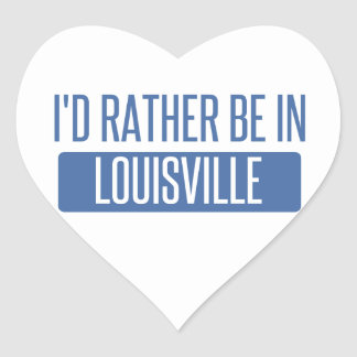 I'd rather be in Louisville Heart Sticker
