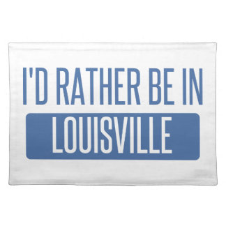 I'd rather be in Louisville Placemat