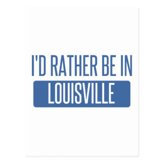 I'd rather be in Louisville Postcard