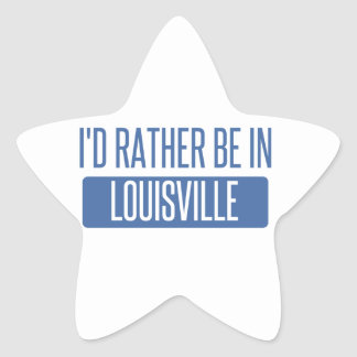 I'd rather be in Louisville Star Sticker