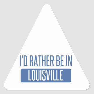 I'd rather be in Louisville Triangle Sticker
