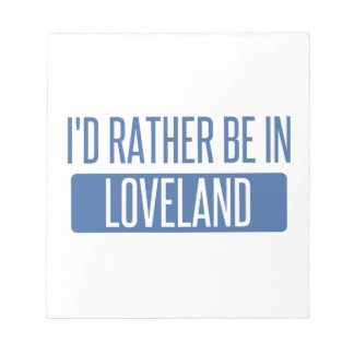 I'd rather be in Loveland Notepad