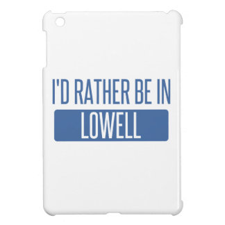 I'd rather be in Lowell iPad Mini Cover