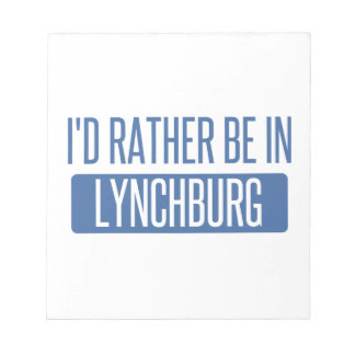 I'd rather be in Lynchburg Notepad