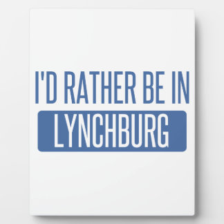I'd rather be in Lynchburg Plaque