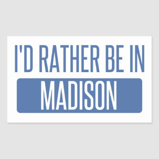 I'd rather be in Madison AL Rectangular Sticker