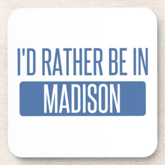 I'd rather be in Madison WI Beverage Coaster