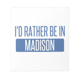 I'd rather be in Madison WI Notepad