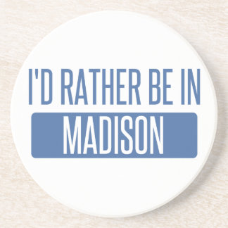 I'd rather be in Madison WI Sandstone Coaster