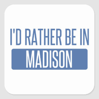 I'd rather be in Madison WI Square Sticker