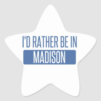 I'd rather be in Madison WI Star Sticker