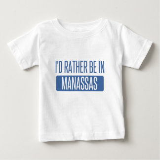 I'd rather be in Manassas Baby T-Shirt