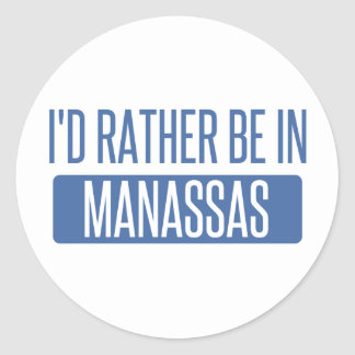 I'd rather be in Manassas Classic Round Sticker