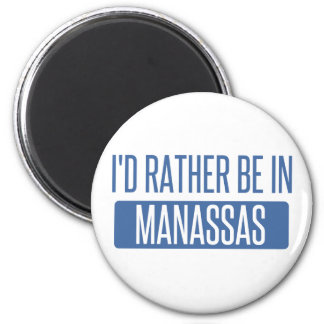I'd rather be in Manassas Magnet