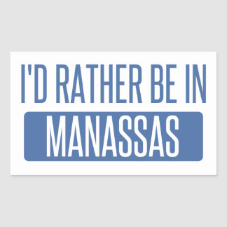 I'd rather be in Manassas Rectangular Sticker