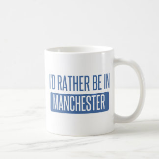 I'd rather be in Manchester Coffee Mug
